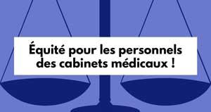 Équité pour les personnels des cabinets médicaux !