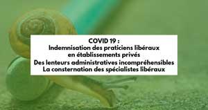 Covid-19 : Lenteur de l'indemnisation des praticiens libéraux en établissements privés, Les Spécialistes CSMF consternés