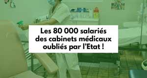 Les Spécialistes CSMF : Les 80 000 salariés des cabinets médicaux oubliés par l'Etat !