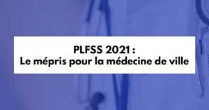 PLFSS 2021 : Le mépris pour la médecine de ville