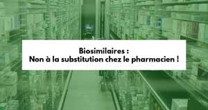 Biosimilaires : Les Spécialistes CSMF disent non à la substitution chez le pharmacien !