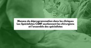 Les Spécialistes CSMF soutiennent les chirurgiens et l'ensemble des spécialistes face à la menace de déprogrammation dans les cliniques