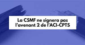 La CSMF ne signera pas l'avenant 2 de l'ACI-CPTS