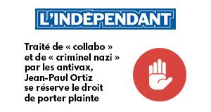 Traité de «collabo» et de «criminel nazi» par les antivax, Jean-Paul Ortiz se réserve le droit de porter plainte