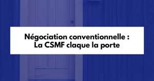 Négociation conventionnelle : la CSMF claque la porte