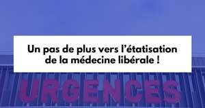Un pas de plus vers l'étatisation de la médecine libérale !