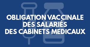 Obligation vaccinale des salariés des cabinets médicaux