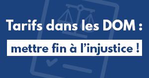 Tarifs dans les DOM : mettre fin à l'injustice !